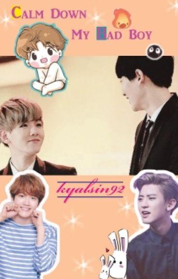 Calm Down My Bad Boy(chanbaek/baekyeol yaoi)