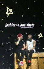 joshler one shots by heavymemesoul
