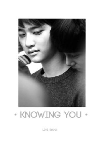 Knowing You {Kaisoo}