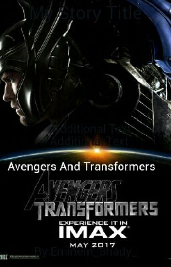 Avengers and Transformers crossover - NEW_HOPEEE_ - Wattpad