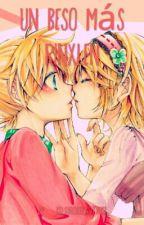 Un beso más [RinxLen] by xMMINTKLL