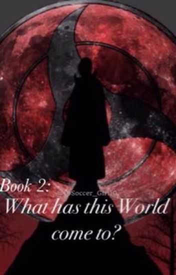 Book 2: What has this World come to?