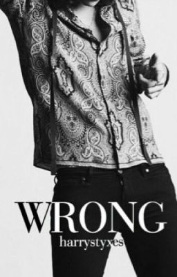 WRONG // (Harry Styles)