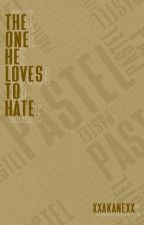 The one he loves to hate by xxakanexx