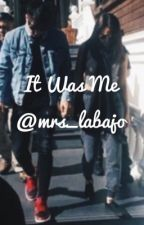 It was me by mrs_labajo