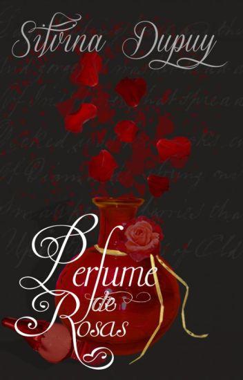 Perfume de Rosas ©