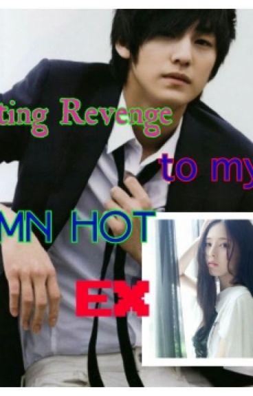 Getting Revenge to my Damn Hot Ex