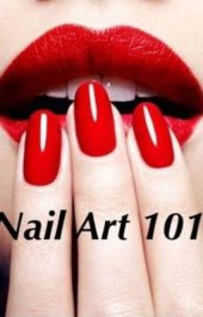 Nail Art 101 Nail Art 101 Intro Wattpad