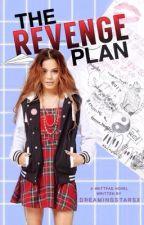 The Revenge Plan by dreamingstarsx
