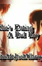 She's Dating A Bad Boy by ItzMeJnelAllarey