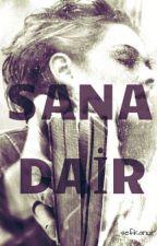 SANA DAİR by Sefkanur