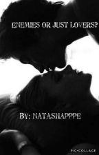 Enemies or just lovers ? by Natashapppe