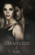 ÇEKMECEDE 2 AŞK (AŞK ÇEKMECESİ 2) by SevgiYilmaz2