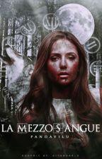La Mezzosangue (#Wattys2017) by pandavilu