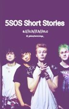 5SOS Short Stories -on hold- by _galaxyhemmings_