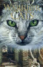 Warrior Cats- Ruine der Liebe by SweetSchokoCookie