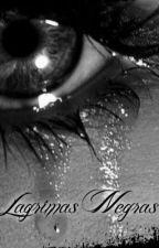 Lágrimas Negras [Cancelada] by Cass16
