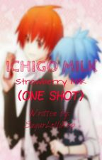 Ichigo Milk (A Karma x Nagisa Fan Fic) [ONE SHOT] by SugarLolliPop