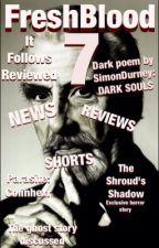 FreshBlood - New Wave Of Wattpad Horror Magazine #7 by KieranJudge