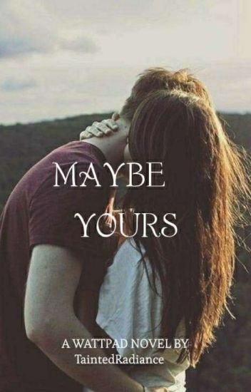 Maybe yours (TEENAGE DREAMS #1)