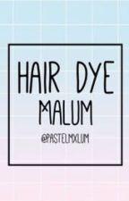 Hair Dye || Malum || by pasteljosh