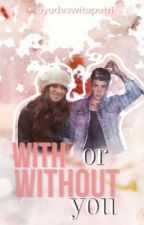 With Or Without You by ayudeswitaputri