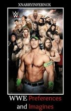 WWE Preferences and Imagines || xox by XNarryInfernoX