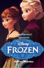 Frozen - Outros Mundos by RafaelFerreira7