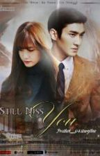 Still Miss You by lagilupalupa