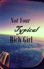 Not Your Typical Rich Girl by highheels_and_boys