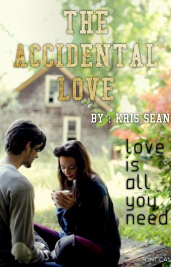 The Accidental LOVE ||✔