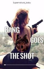 Bang Goes the Shot by Supernatural_baby