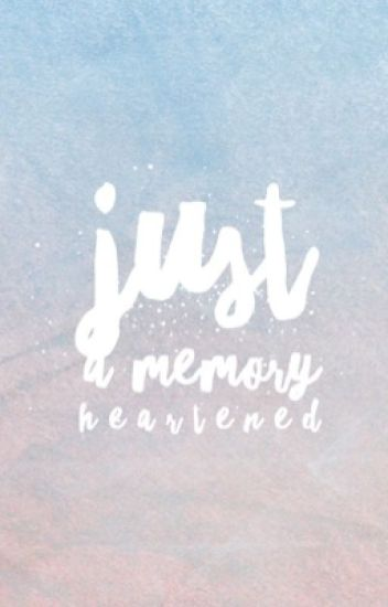 Just A Memory (Sequel to Just A Friend)