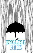 English Rain by RainWontStopFalling