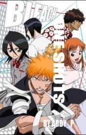 Bleach One Shots by Addy_P