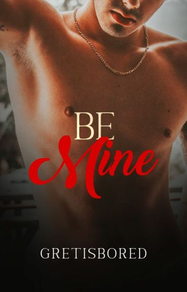 BE MINE (SPG - COMPLETED)