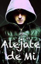 Alejate de Mi by TheDarkAlex
