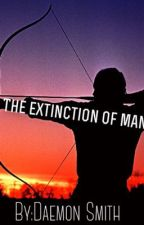 The extinction of man (book II) by smitty3010