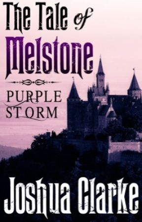 The Tale of Melstone:  Purple Storm [Preview] by AuthorClarke