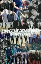 Imagine Dragons Song Lyrics by PercyJackson2500