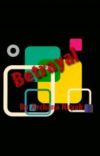 Betrayal by Archana_Nayak