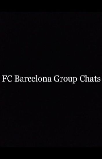 FC Barcelona Group Chats