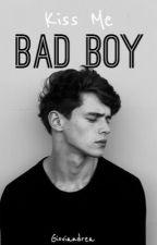Kiss Me Bad Boy by gioviandrea