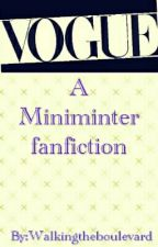 Vogue a Miniminter fanfiction. by Sidementt