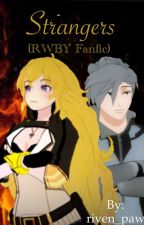 Strangers (RWBY fanfic) by Eternal-Flame-