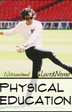 Physical Education ✘Styles [Zakończone] by LovedNemo