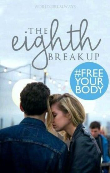 The Eighth Breakup✓ | #Wattys2016