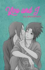 You and I ItaSasu (yaoi/gay) by MiriamRuiz615