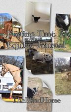 Posting Trot: My Equine Journal by rue2you