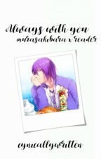 Always With You- A Murasakibara Atsushi x Reader Fanfic by cynicallywritten
